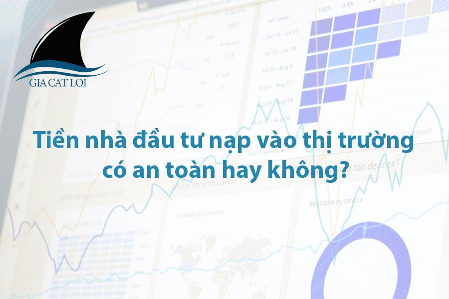 Tiền nhà đầu tư nạp vào thị trường có an toàn hay không?
